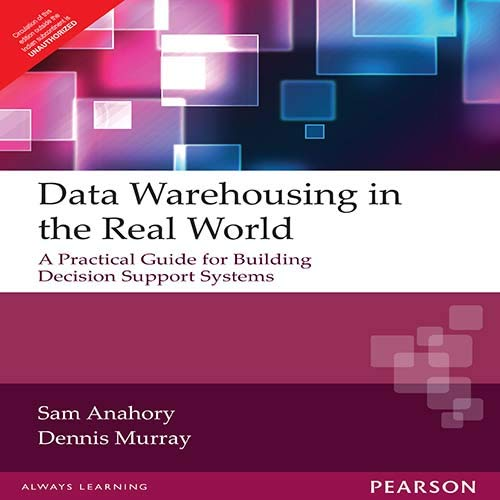 9788131704592: Data Warehousing in the Real World: A practical guide for building Decision Support Systems
