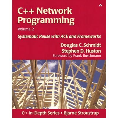 9788131704738: [(C++ Network Programming: Systematic Reuse with ACE and Frameworks v. 2)] [by: Douglas C. Schmidt]
