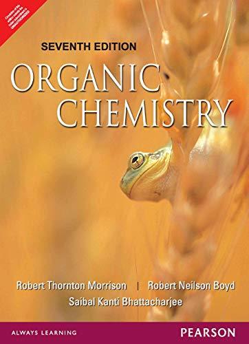 Organic Chemistry (Seventh Edition): Robert Neilson Boyd,Robert Thornton Morrison,Saibal Kanti ...
