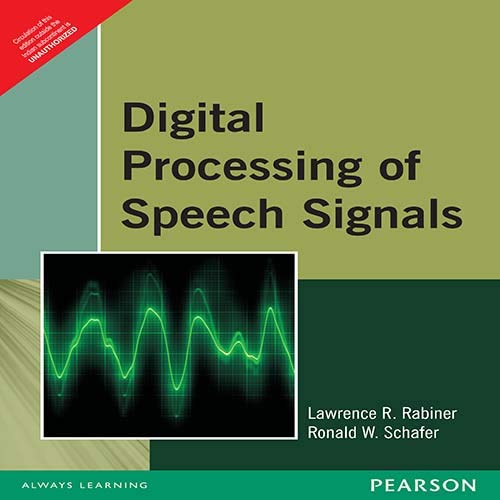 Digital Processing of Speech Signals: Lawrence R. Rabiner,Ronald W. Schafer