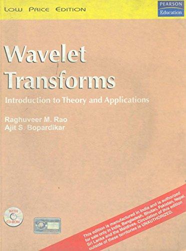 Wavelet Transforms: Ajit S. Bopardikar,Raghuveer