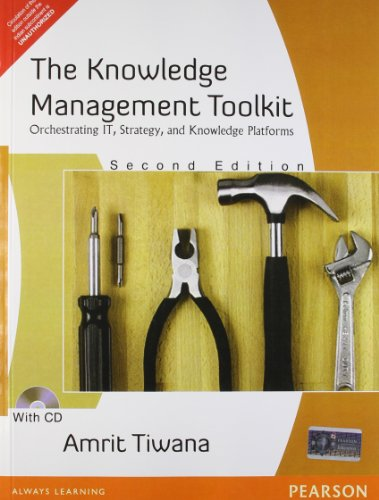 The Knowledge Management Toolkit: Orchestrating IT, Strategy, and Knowledge Platforms (Second ...