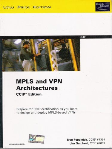 MPLS and VPN Architectures, CCIP Edition: (642-611): Ivan Pepelnjak,Jim Guichard