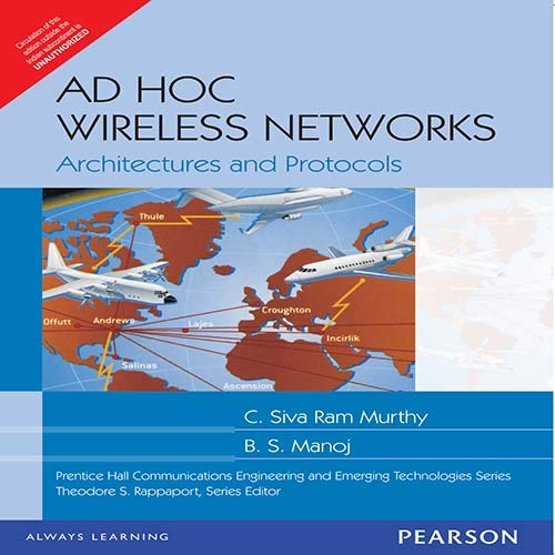 Ad Hoc Wireless Networks: Architectures and Protocols: B.S. Manoj,C. Siva