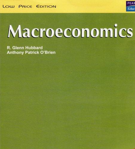 Macroeconomics: Anthony Patrick O Brien,R. Glenn Hubbard