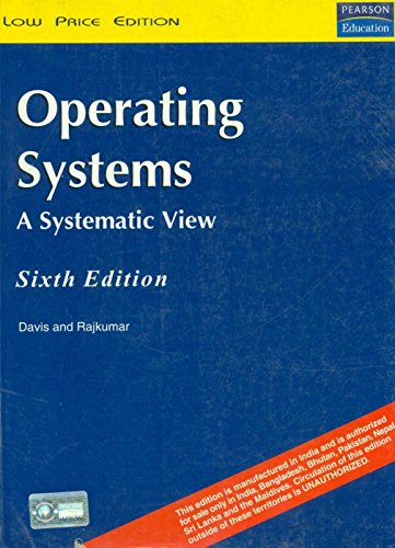 Operating Systems: A Systematic View (Sixth Edition): T.M. Rajkumar,William S. Davis
