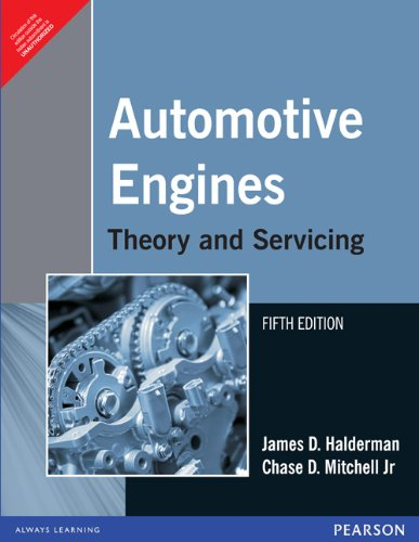 Automotive Engines: Theory and Servicing (Fifth Edition): Chase D. Mitchell Jr.,James D. Halderman