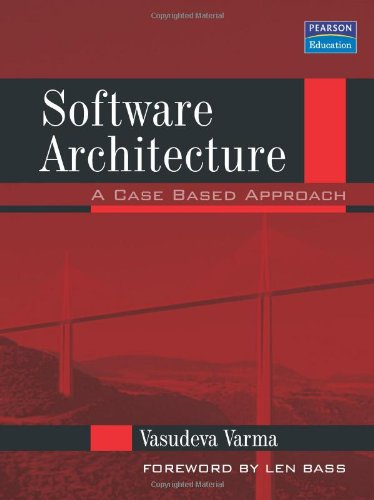 Software Architecture: A Case Based Approach: Vasudeva Varma