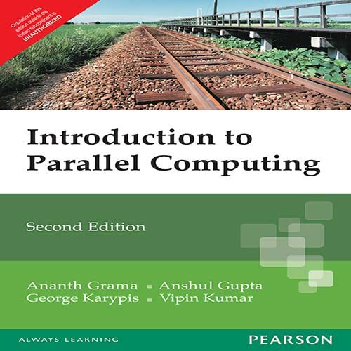 Introduction To Parallel Computing, 2nd Edn: Ananth Grama, Anshul