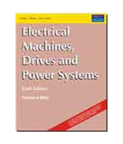Electrical Machines, Drives and Power Systems: Theodore Wildi