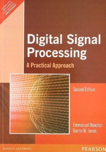 Digital Signal Processing: A Practical Approach, 2nd: Ifeachor Emmanuel Et.