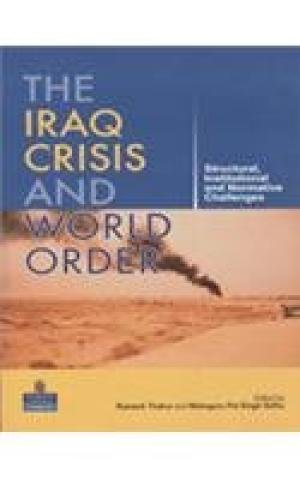 9788131708484: THE IRAQ CRISIS AND WORLD ORDER
