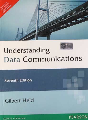 Understanding Data Communication (Seventh Edition): Gilbert Held