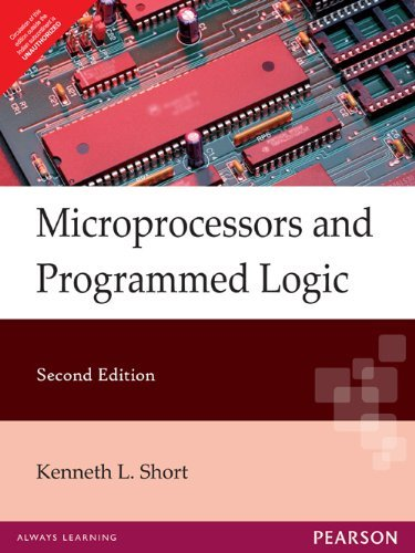 Microprocessors and Programmed Logic (Second Edition): Kenneth L. Short