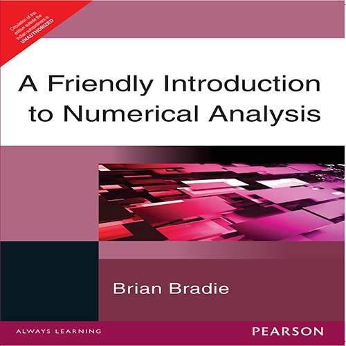 A Friendly Introduction to Numerical Analysis: Brian Bradie