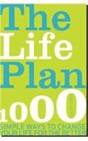 The Life Plan: 700 Simple Ways to Change Your Life for the Better: Robert Ashton