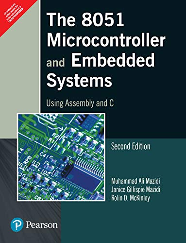 The 8051 Microcontroller and Embedded Systems Using Assembly and C (Second Edition): Janice ...