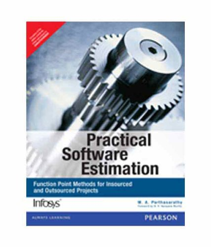 Practical Software Estimation: Function Point Methods for Insourced and Outsourced Projects: M.A. ...