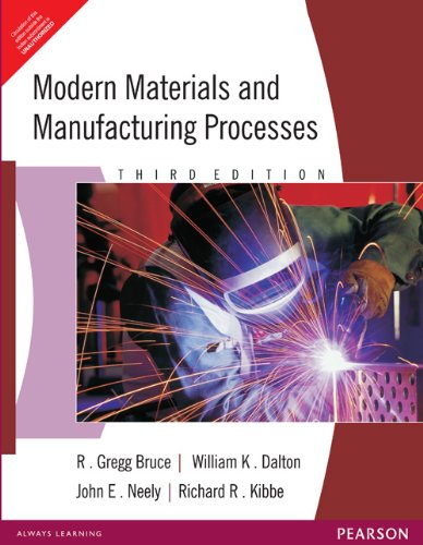 Modern Materials and Maufacturing Processes (Third Edition): John E. Neely,R. Gregg Bruce,Richard R...