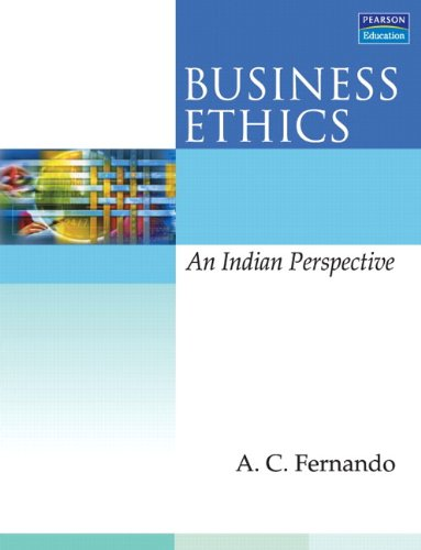 Business Ethics: An Indian Perspective: A.C. Fernando