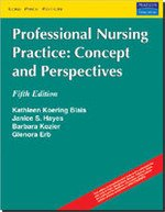 Professional Nursing Practice: Concept and Perspectives (Fifth Edition): Barbara Kozier,Glenora Erb...