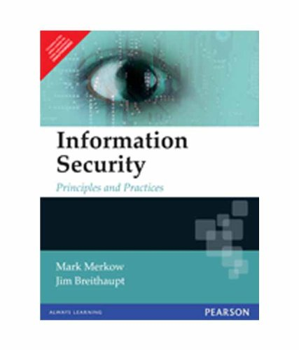 Information Security: Principles and Practices: James Breithaupt,Mark Merkow