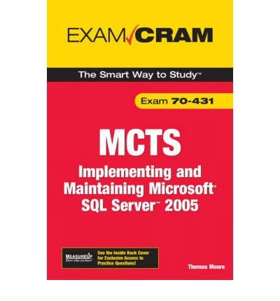 9788131713198: MCTS 70-431 Exam Cram: Implementing and Maintaining Microsoft SQL Server 2005 Exam