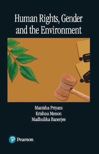 Human Rights, Gender and the Environment: Krishna Menon,Madhulika Banerjee,Manisha