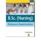 The Pearson Guide to the B.SC. (Nursing) Entrance Examination: Dr Saroj Parwez
