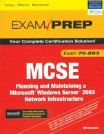 MCSE 70-293 Exam Prep: Planning and Maintaining a Microsoft Windows Server 2003 Network ...