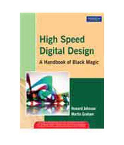 High Speed Digital Design: A Handbook of Black Magic: Howard Johnson,Martin Graham