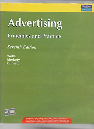 Advertising: Principles and Practice (Seventh Edition): John Burnett,Sandra Moriarty,William D. ...