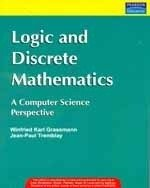 9788131714386: Logic And Discrete Mathematics: A Computer Science Perspective