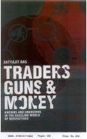 9788131714652: Traders, Guns and Money: Knowns and unknowns in the dazzling world of Derivatives