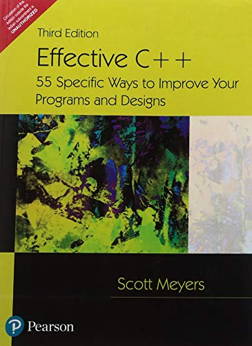 9788131714805: EFFECTIVE C++: 55 SPECIFIC WAYS TO IMPROVE YOUR PROGRAMS AND DESIGNS, 3/E