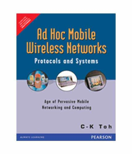Ad Hoc Mobile Wireless Networks: Protocols And: Toh C.K.