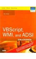 9788131715116: Vbscript, Wmi, And Adsi Unleashed: Using Vbscript, Wmi, And Adsi To Automate Windows Administration (Reprint)