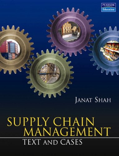 Supply Chain Management: Text and Cases: Janat Shah