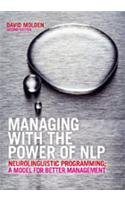 Managing with the Power of NIP: Programming a Model for Better Management (Second Edition): David ...