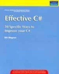 9788131715994: Effective C#: 50 Specific Ways To Improve Your C#