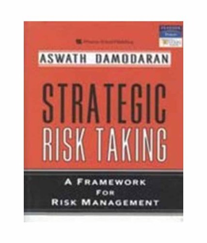 9788131716281: Strategic Risk Taking: A Framework For Risk Management (Reprint)|A Framework For Risk Management (Reprint)