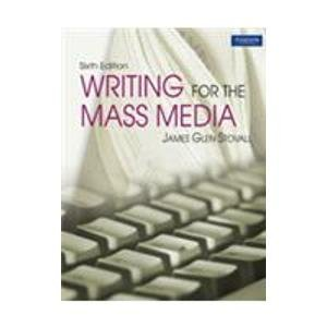 Writing for the Mass Media (Sixth Edition): James Glen Stovall