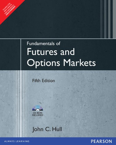 Fundamentals of Futures and Options Markets (Fifth Edition): John C. Hull