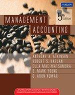 Management Accounting (Fifth Edition): Anthony A. Atkinson,Ella Mae Matsumura,G. Arunkumar,Robert S...