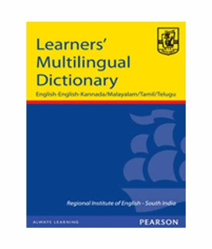 Learner?s Multilingual Dictionary: English-English-Kannada/Malayalam/Tamil/Telugu: Regional Institute of