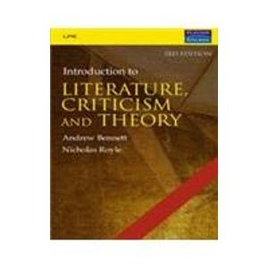 An Introduction to Literature, Criticism and Theory (Third Edition): Andrew Bennett,Nicholas Royle
