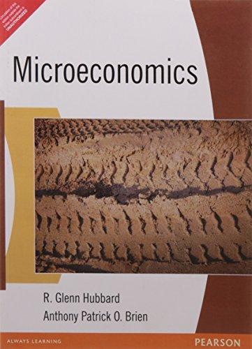 Microeconomics: Anthony Patrick O Brien,R. Glenn Hubbard