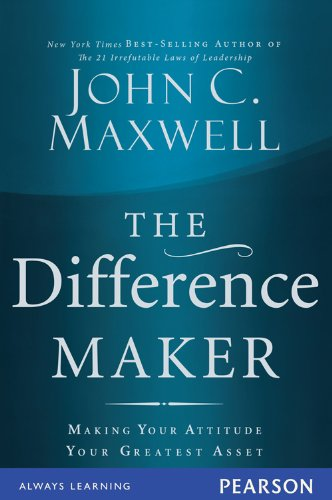 The Difference Maker: John C. Maxwell