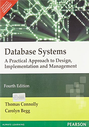 Database Systems: A Practical Approach to Design, Implementation and Management (Fourth Edition): ...