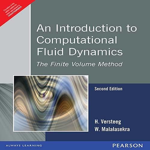 Introduction To Computational Fluid Dynamics The Finite: Versteeg,H., Malalasekra,W.